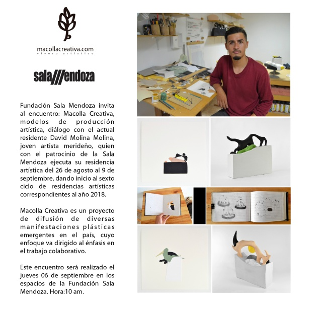 Macolla Creativa es un proyecto de difusión de diversas manifestaciones plásticas emergentes en el país, cuyo enfoque va dirigido al énfasis en el trabajo colaborativo en torno al oficio creativo como agente generador de propuestas artísticas.